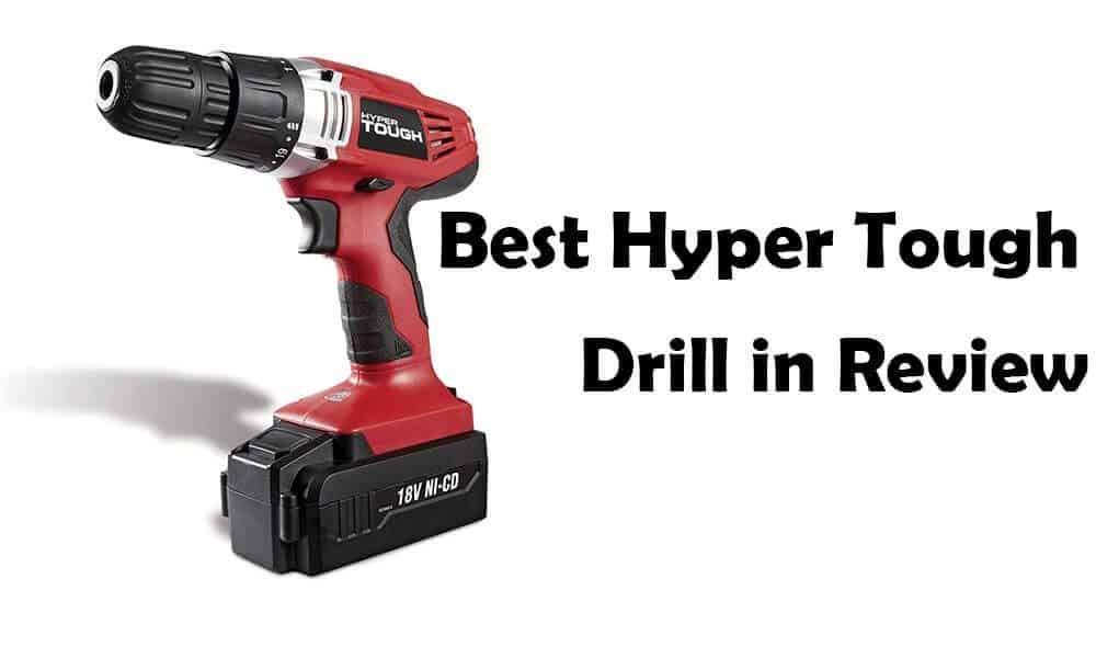Best Hyper Tough Drill