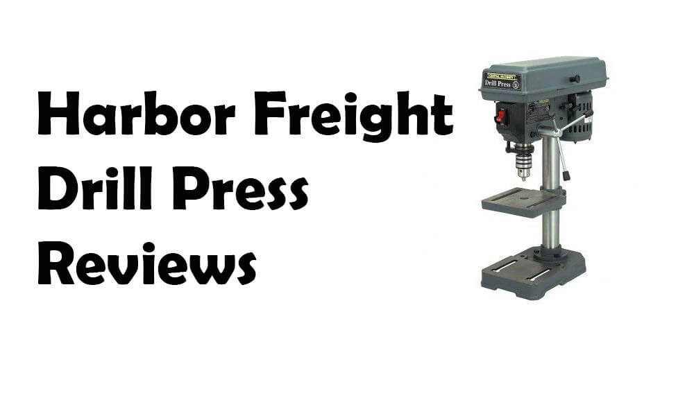 Harbor Freight Drill Press Reviews